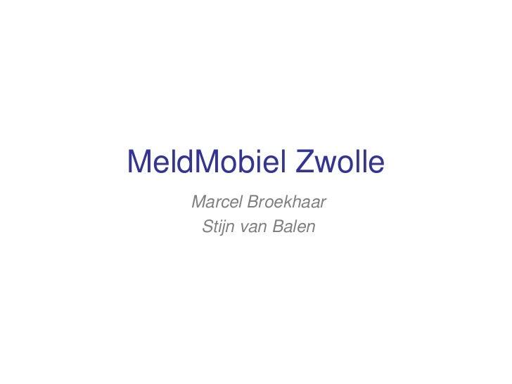 MeldMobiel Zwolle    Marcel Broekhaar     Stijn van Balen