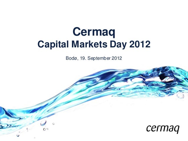 CermaqCapital Markets Day 2012      Bodø, 19. September 2012