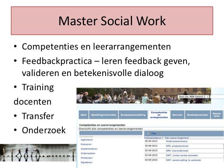 Master Social Work• Competenties en leerarrangementen• Feedbackpractica – leren feedback geven,  valideren en betekenisvol...