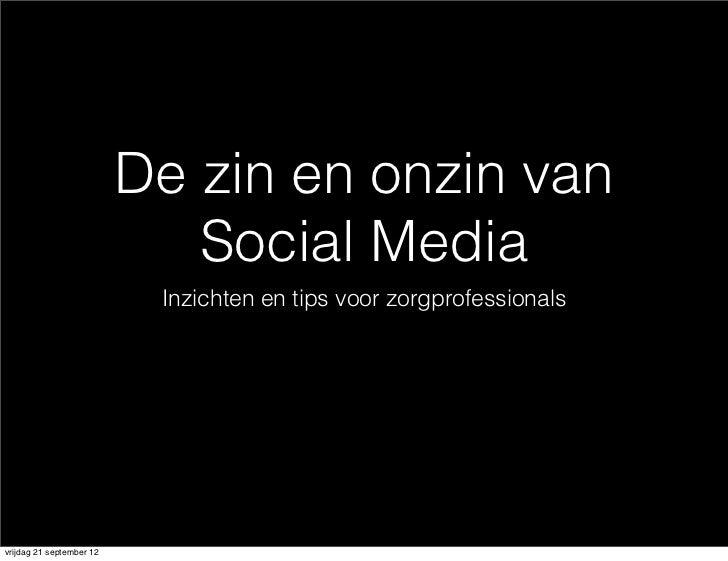 De zin en onzin van                             Social Media                           Inzichten en tips voor zorgprofessi...