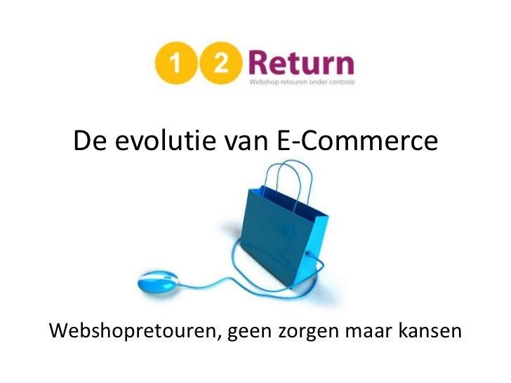 De evolutie van E-CommerceWebshopretouren, geen zorgen maar kansen