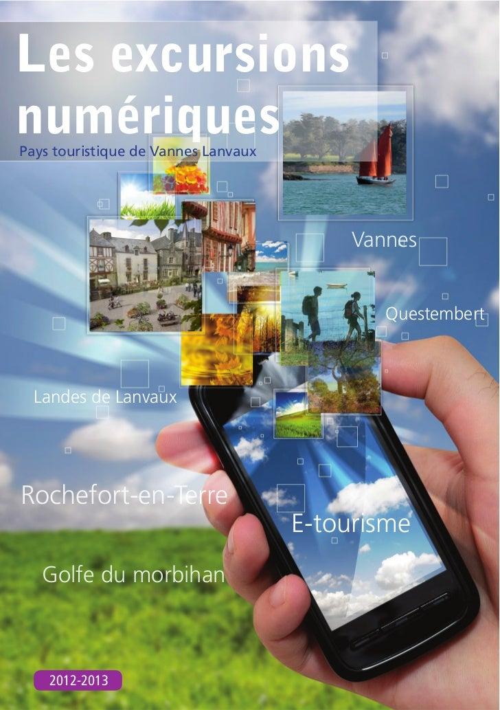 Les excursionsnumériquesPays touristique de Vannes Lanvaux                                          Vannes                ...