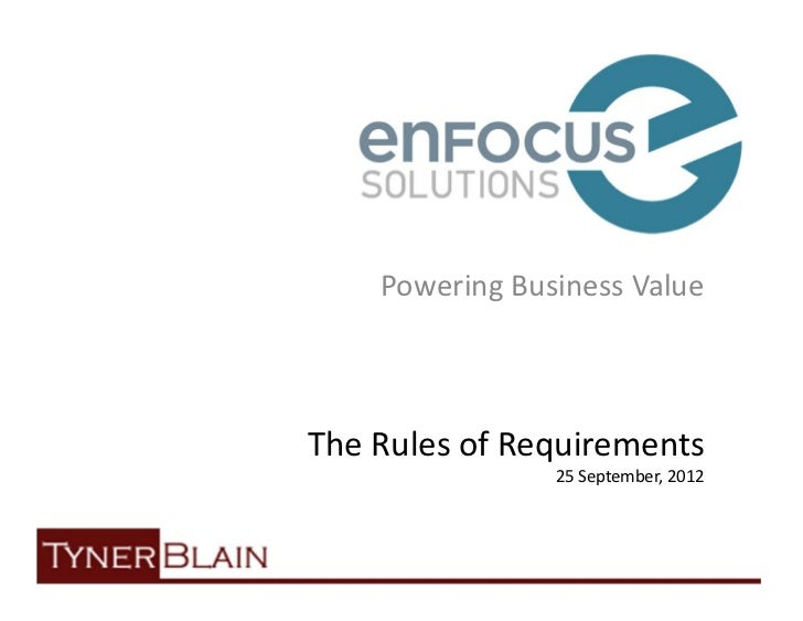 Powering Business ValueThe Rules of Requirements                25 September, 2012