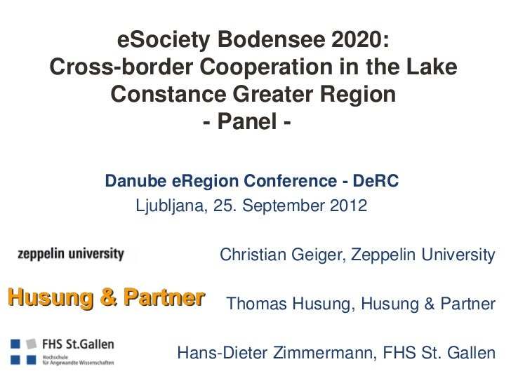 eSociety Bodensee 2020:Cross-border Cooperation in the Lake     Constance Greater Region             - Panel -    Danube e...
