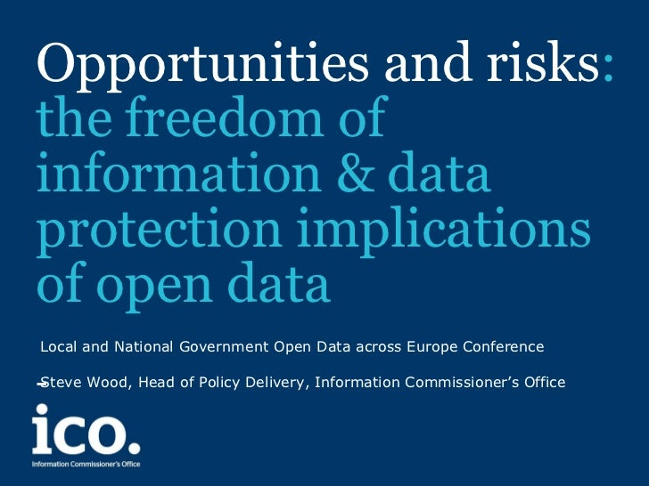 Opportunities and risks:the freedom ofinformation & dataprotection implicationsof open dataLocal and National Government O...