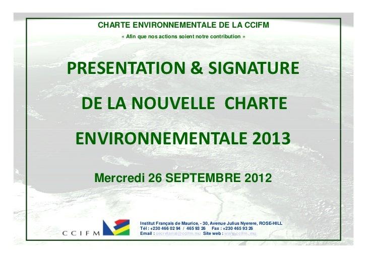 CHARTE ENVIRONNEMENTALE DE LA CCIFM       « Afin que nos actions soient notre contribution »PRESENTATION & SIGNATURE DE LA...