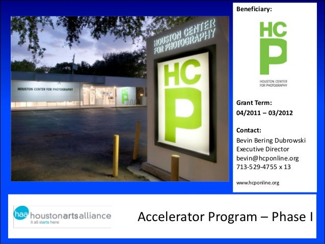 Accelerator Program – Phase IBeneficiary:Grant Term:04/2011 – 03/2012Contact:Bevin Bering DubrowskiExecutive Directorbevin...
