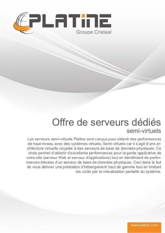 Offre de serveurs dédiés                                                             semi-virtuels Les serveurs semi-virtu...