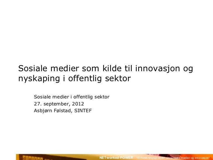 Sosiale medier som kilde til innovasjon ognyskaping i offentlig sektor   Sosiale medier i offentlig sektor   27. september...
