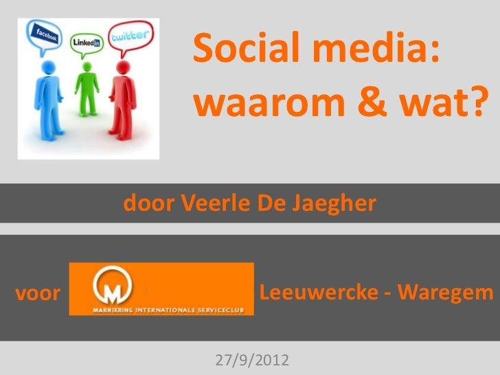 Social media:            waarom & wat?       door Veerle De Jaeghervoor               Leeuwercke - Waregem              27...