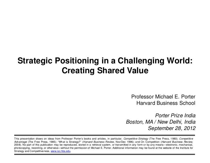 Strategic Positioning in a Challenging World:             Creating Shared Value                                           ...