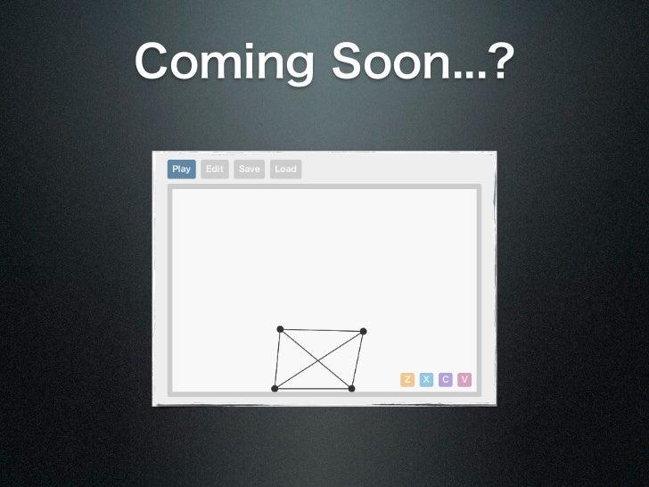 Coming Soon...?
