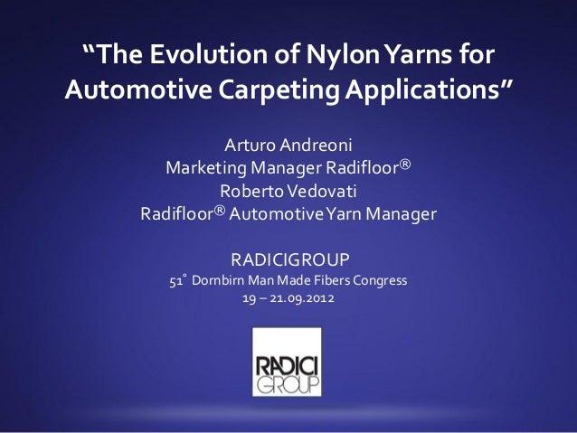 """The Evolution of Nylon Yarns forAutomotive Carpeting Applications""               Arturo Andreoni       Marketing Manager ..."