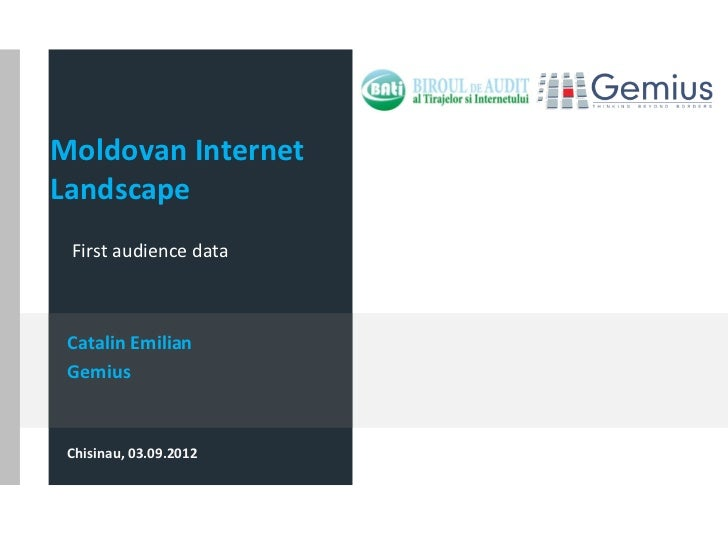 Moldovan InternetLandscape First audience data Catalin Emilian Gemius Chisinau, 03.09.2012