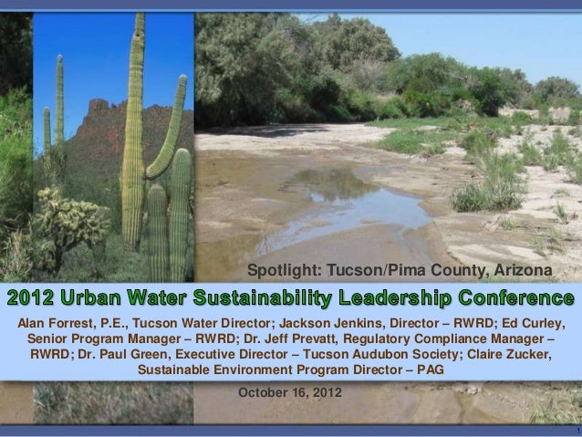 Spotlight: Tucson/Pima County, ArizonaAlan Forrest, P.E., Tucson Water Director; Jackson Jenkins, Director – RWRD; Ed Curl...