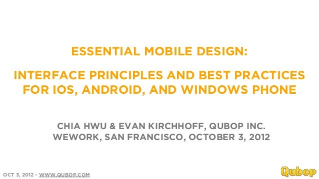 ESSENTIAL MOBILE DESIGN:   INTERFACE PRINCIPLES AND BEST PRACTICES     FOR IOS, ANDROID, AND WINDOWS PHONE               C...