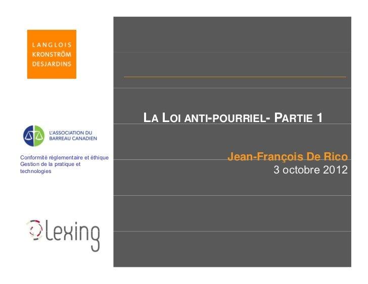 LA LOI ANTI-POURRIEL- PARTIE 1Conformité réglementaire et éthique              g                 q                   Jean ...