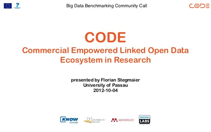 Big Data Benchmarking Community Call                 CODECommercial Empowered Linked Open Data       Ecosystem in Research...