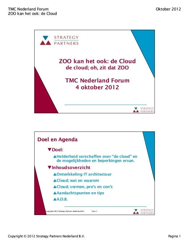 TMC Nederland Forum                                                                Oktober 2012ZOO kan het ook: de Cloud  ...