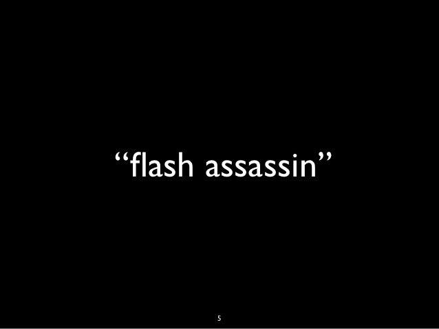 """""""flash assassin""""       5"""