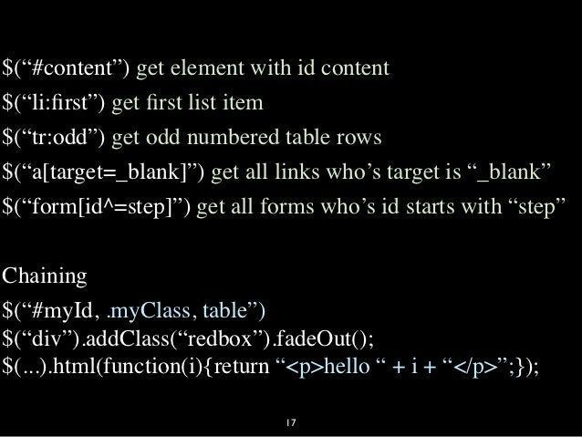"""$(""""#content"""") get element with id content$(""""li:first"""") get first list item$(""""tr:odd"""") get odd numbered table rows$(""""a[target..."""