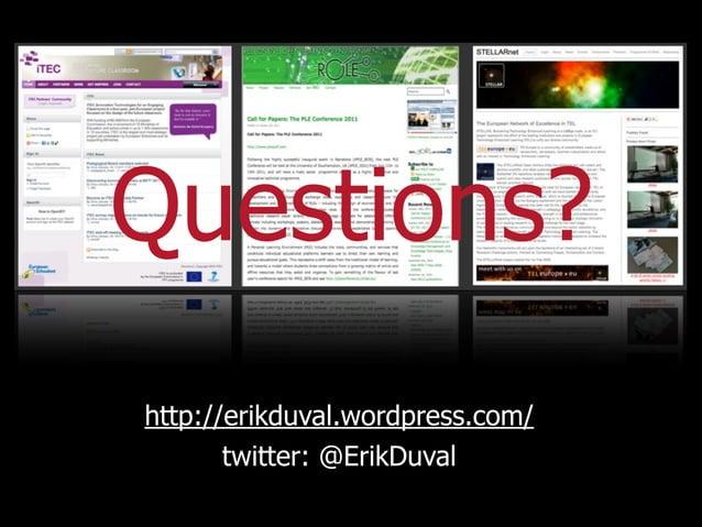 Questions?http://erikduval.wordpress.com/       twitter: @ErikDuval               21