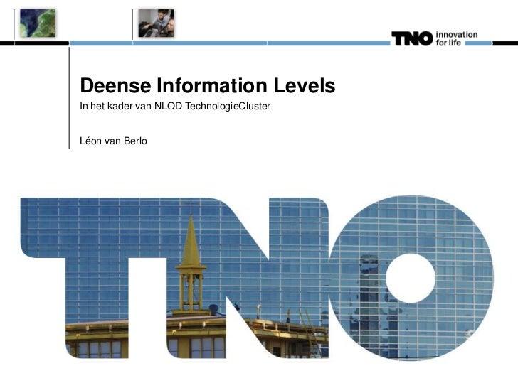 Deense Information LevelsIn het kader van NLOD TechnologieClusterLéon van Berlo
