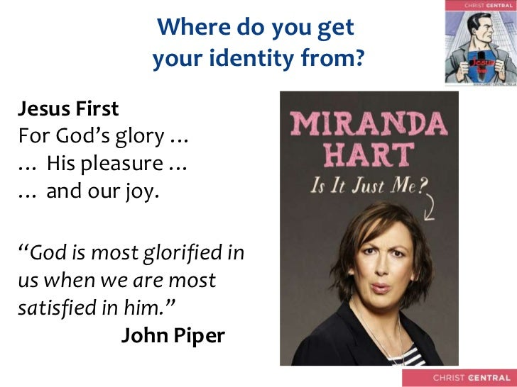 Where do you get              your identity from?Jesus First                 If you look like a sack of                   ...