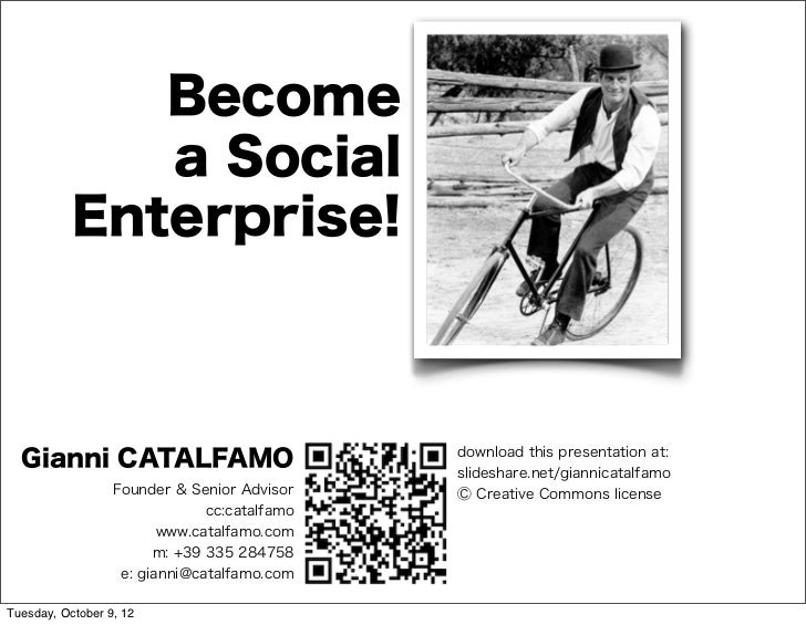 Become              a Social           Enterprise!  Gianni CATALFAMO                            download this presentation...