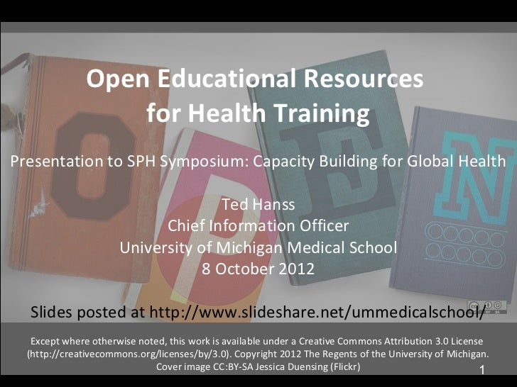 Open Educational Resources                   for Health TrainingPresentation to SPH Symposium: Capacity Building for Globa...