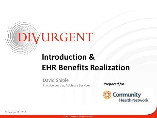 Introduction &                    EHR Benefits Realization                    David Shiple                    Practice Lea...