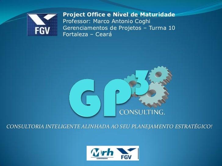 Project Office e Nível de Maturidade                 Professor: Marco Antonio Coghi                 Gerenciamentos de Proj...