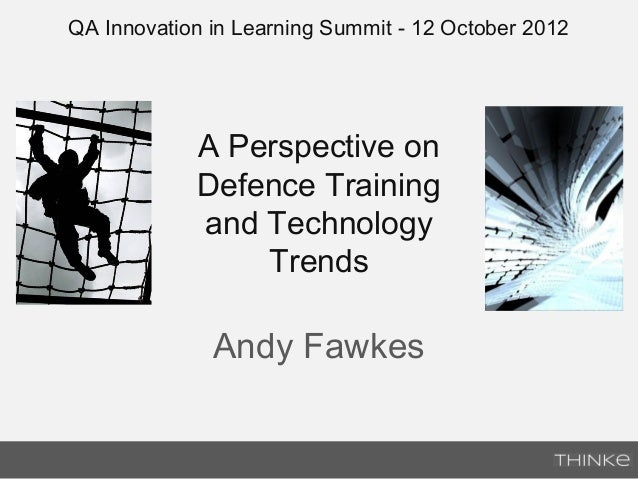 QA Innovation in Learning Summit - 12 October 2012            A Perspective on            Defence Training            and ...