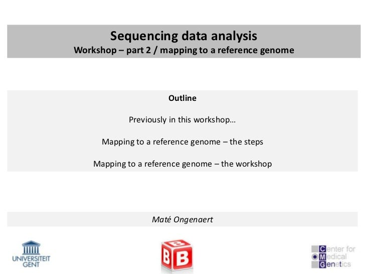 Sequencing data analysisWorkshop – part 2 / mapping to a reference genome                      Outline            Previous...