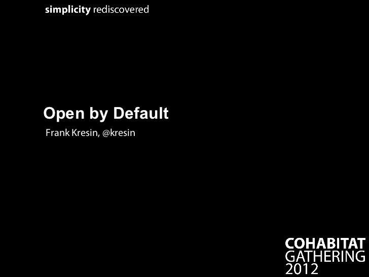 Open by DefaultFrank Kresin, @kresin