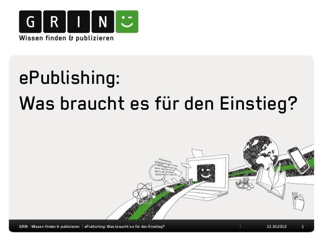 ePublishing:Was braucht es für den Einstieg?GRIN · Wissen finden & publizieren | ePublishing: Was braucht es für den Einst...