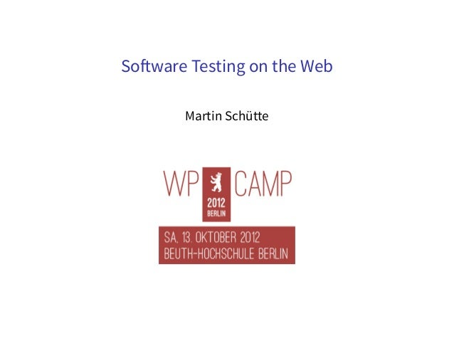 So ware Testing on the Web       Martin Schütte