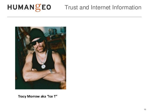 """Trust and Internet InformationTracy Morrow aka """"Ice T""""                                                            16"""