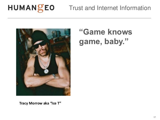 """Trust and Internet Information                              """"Game knows                              game, baby.""""Tracy Mor..."""