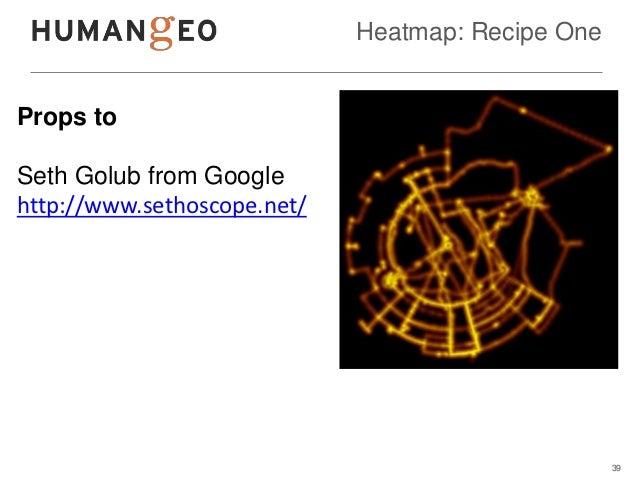 Heatmap: Recipe OneProps toSeth Golub from Googlehttp://www.sethoscope.net/                                               ...