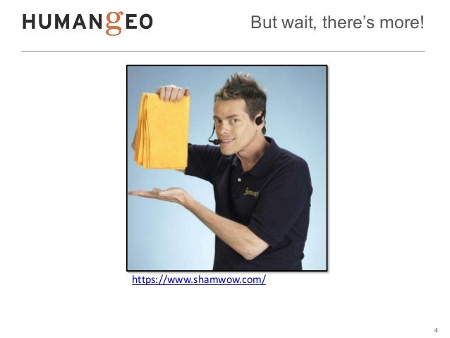 But wait, there's more!https://www.shamwow.com/                                               4