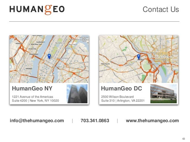 Contact UsHumanGeo NY                                   HumanGeo DC1221 Avenue of the Americas                   2500 Wils...