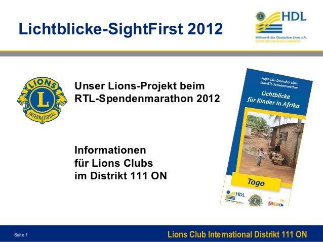 Lichtblicke-SightFirst 2012          Unser Lions-Projekt beim          RTL-Spendenmarathon 2012          Informationen    ...