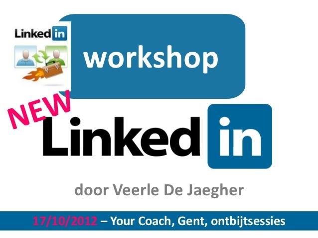 workshop       door Veerle De Jaegher17/10/2012 – Your Coach, Gent, ontbijtsessies