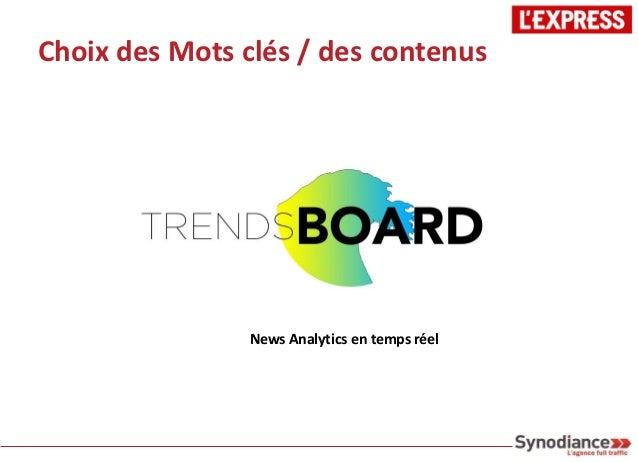 Choix des Mots clés / des contenus                News Analytics en temps réel