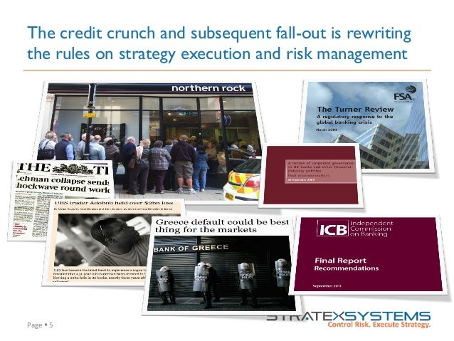 Page  §  5   The credit crunch and subsequent fall-out is rewriting the rules on strategy execution and risk manage...