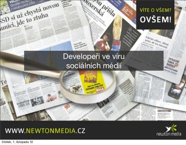 Developeři ve víru                            sociálních médiíčtvrtek, 1. listopadu 12