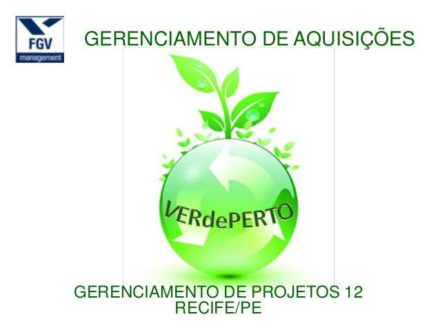 GERENCIAMENTO DE AQUISIÇÕESGERENCIAMENTO DE PROJETOS 12         RECIFE/PE