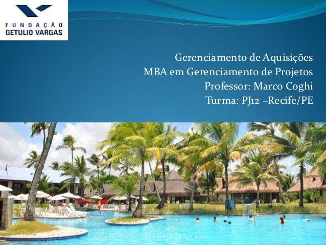 Gerenciamento de Aquisições                   MBA em Gerenciamento de Projetos                             Professor: Marc...