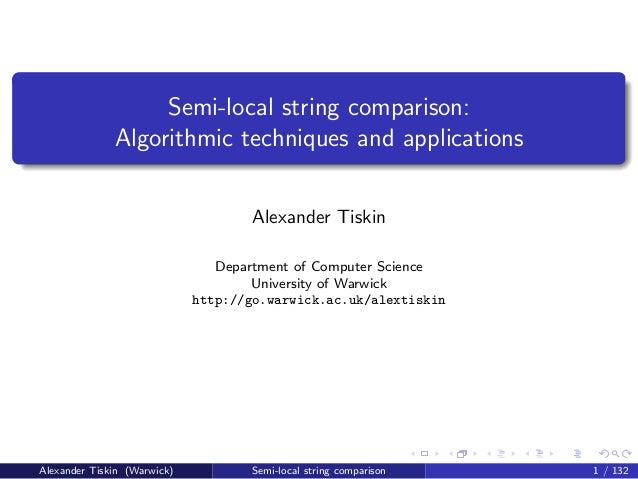 Semi-local string comparison:              Algorithmic techniques and applications                                    Alex...